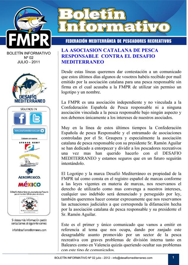 La Asociación Catalana de Pesca Responsable Contra el Desafío Mediterráneo.
